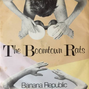 "Boomtown Rats ‎(The) - Banana Republic (7"") (VG/G)"